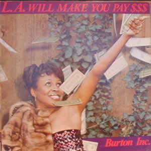 burton_inc_la_will_make_you_pay