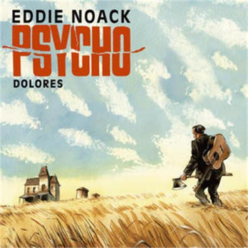 eddie-noack-psycho-dolores