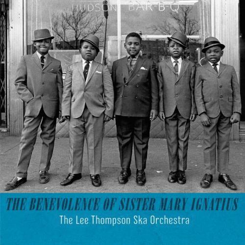 lee-thompson-ska-orchestra-sister-mary-ignatius