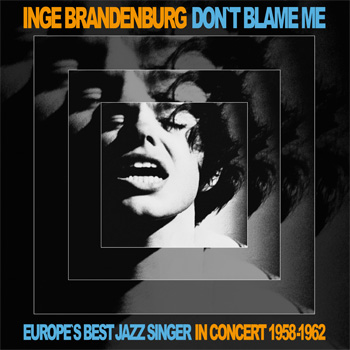 INGE_BRANDENBURG_Dont_Blame_Me_Front350x350