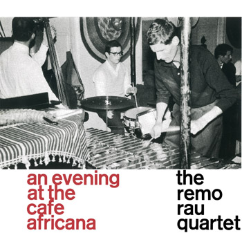 THE_REMO_RAU_QUARTET_At_The_Cafe_Africana_A350x350