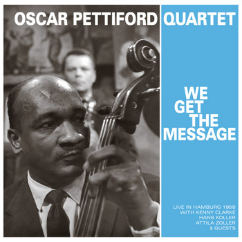 OSCAR_PETTIFORD_QUARTET_We_Get_The_Message350x350A