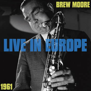 BREW_MOORE_Live_In_Europe_1961_350x350_Front